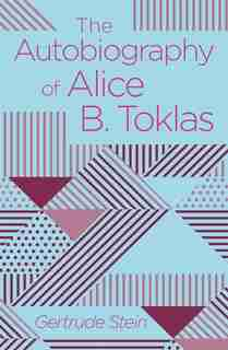 AUTOBIOGRAPHY OF ALICE B TOKLAS by Gertrude Stein