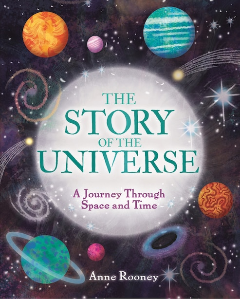 The Story Of The Universe: A Journey Through Space And Time by Anne Rooney