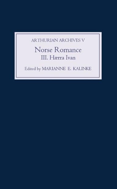 Norse Romance III: Haerra Ivan by Marianne E. Kalinke