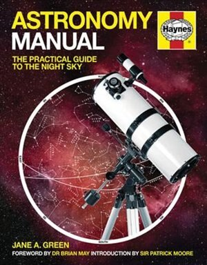 Astronomy Manual: The Practical Guide To The Night Sky by Jane Green