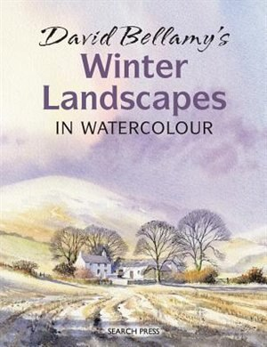 David Bellamy's Winter Landscapes In Watercolour: In Watercolour de David Bellamy