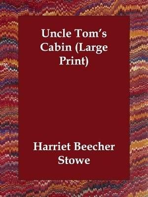 Uncle Tom's Cabin (large Print) de Harriet Beecher Stowe