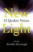 New Light: 12 Quaker Voices by Jennifer Kavanagh