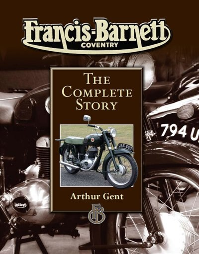 Francis-Barnett Coventry: The Complete Story by Arthur Gent