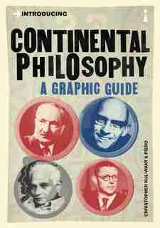 Introducing Continental Philosophy: A Graphic Guide by Christopher Kul-Want