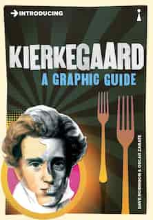 Introducing Kierkegaard: A Graphic Guide by Dave Robinson