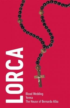 Lorca: Three Plays by Federico García Lorca