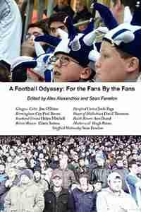 A Football Odyssey: For The Fans  By The Fans de Alex Alexandrou