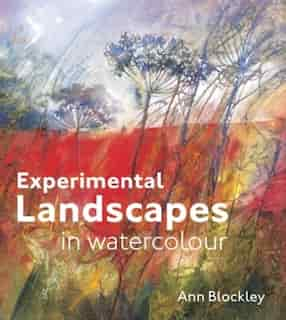 Experimental Landscapes In Watercolour by Ann Blockley