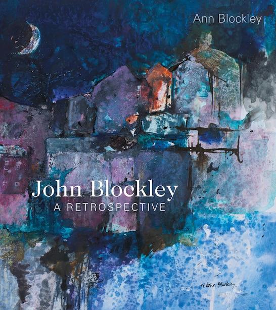 John Blockley: A Retrospective by Ann Blockley