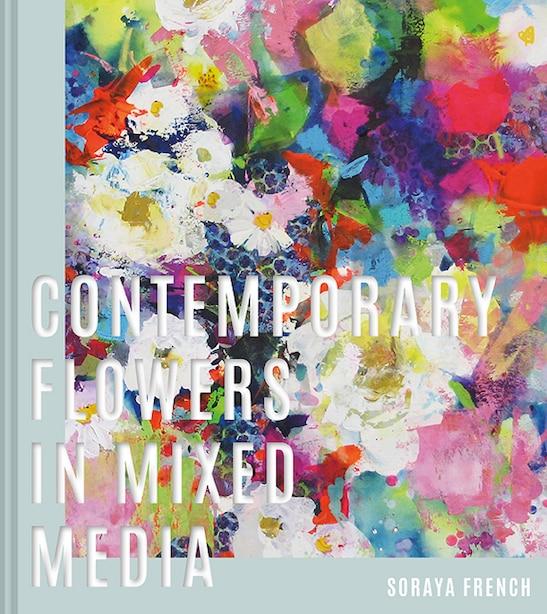 Contemporary Flowers In Mixed Media de Soraya French