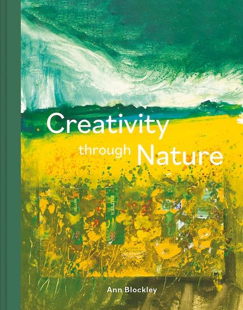 Creativity Through Nature by Ann Blockley