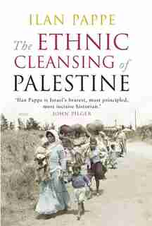 The Ethnic Cleansing of Palestine by Ilan Pappe