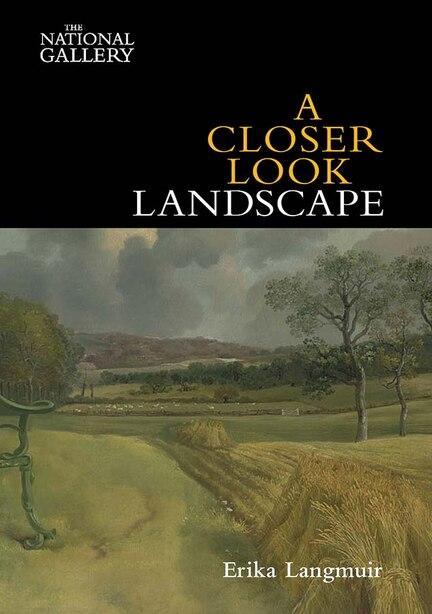 A Closer Look: Landscape by Erika Langmuir
