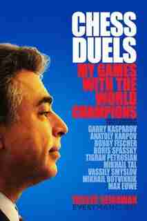 Chess Duels with the Champions by Yasser Seirawan