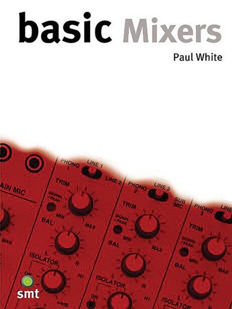 Basic Mixers de Paul White