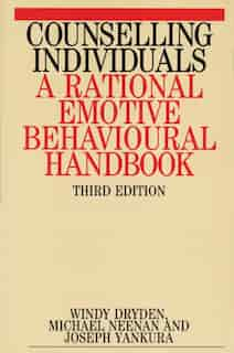 Counselling Individuals: A Rational Emotive Behavioural Handbook by Windy Dryden