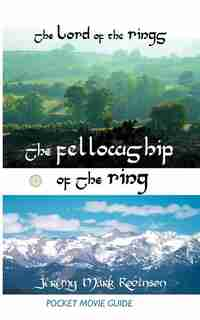 The Lord Of The Rings: The Fellowship Of The Ring: Pocket Movie Guide by Jeremy Mark Robinson