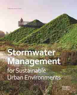 Stormwater Management For Sustainable Urban Environments by Scott Slaney