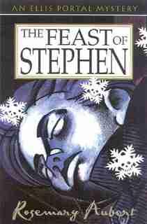 The Feast of Stephen: An Ellis Portal Mystery by Rosemary Aubert