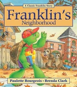 Franklin's Neighborhood by Paulette Bourgeois