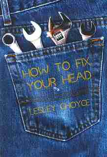How to Fix your Head by Lesley Choyce