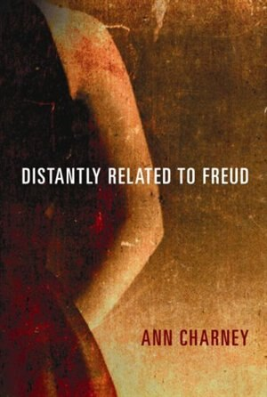 Distantly Related to Freud by Ann Charney