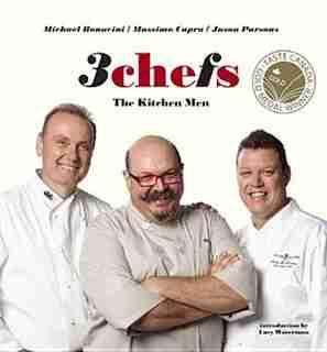 3 Chefs: The Kitchen Men by Michael Bonacini