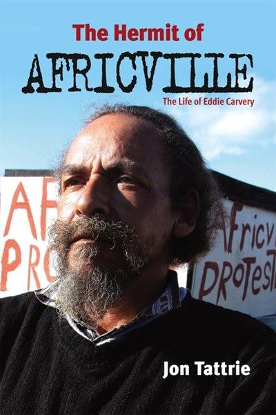 Hermit of Africville by Jon Tattrie