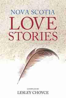 Nova Scotia Love Stories by Lesley Choyce