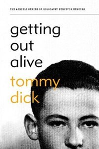 Getting Out Alive by Tommy Dick
