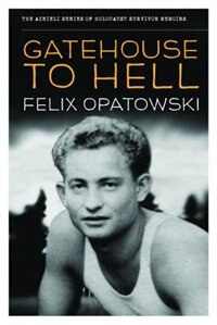 Gatehouse to Hell by Felix Opatowski
