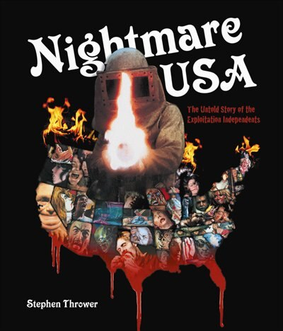NIGHTMARE USA: The Untold Story Of The Exploitation Independents by Stephen Thrower