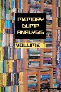 Memory Dump Analysis Anthology, Volume 7 by Dmitry Vostokov