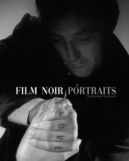 Film Noir Portraits by Tony Nourmand
