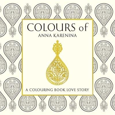 Anna Karenina:  A Colouring Book Love Story by Indigo Colour