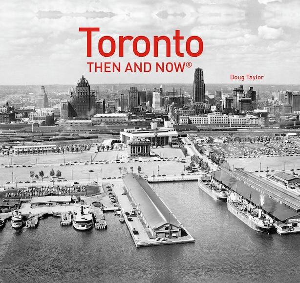 Toronto Then And Now® de Doug Taylor