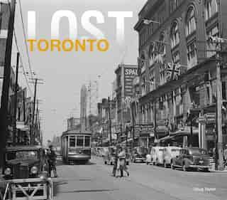 Lost Toronto de Doug Taylor