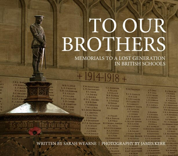To Our Brothers: Memorials To A Lost Generation In British Schools de Sarah Wearne