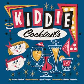 Kiddie Cocktails by Stuart Sandler