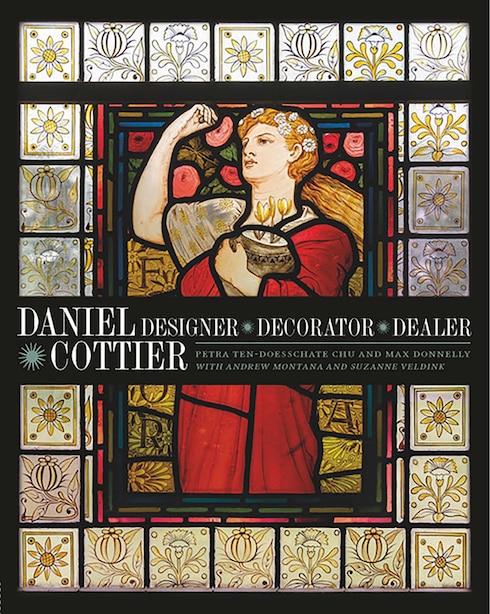 Daniel Cottier: Designer, Decorator, Dealer by Petra Ten-doesschate Chu