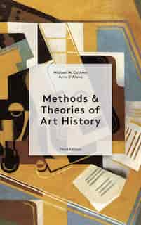 Methods And Theories Of Art History: Third Edition by Michael Cothren