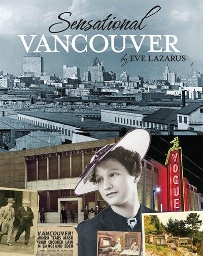 Sensational Vancouver by Eve Lazarus