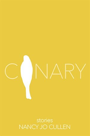 Canary by Nancy Jo Cullen