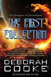The Dragons of Incendium: The First Collection by Deborah Cooke