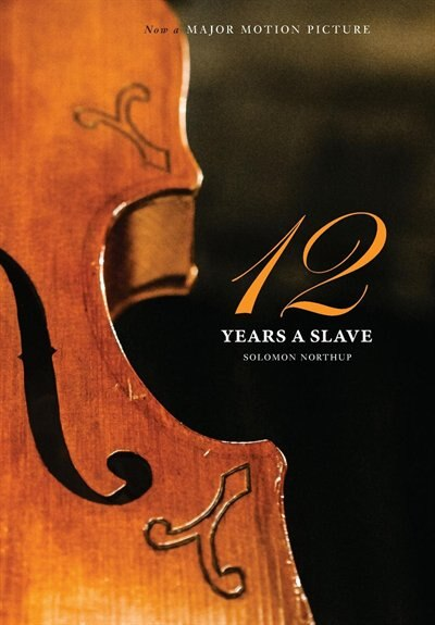 12 Years a Slave: 100 COPY LIMITED EDITION (Illustrated Hardcover with Jacket) Now a major movie (Engage books) by Solomon Northup