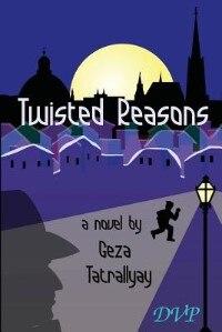 Twisted Reasons by Geza Tatrallyay