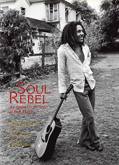 Soul Rebel: An Intimate Portrait of Bob Marley by David Burnett