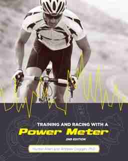 Training And Racing With A Power Meter, 2nd Ed. by Hunter Allen