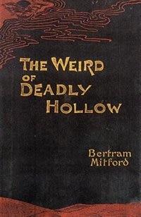 The Weird of Deadly Hollow by Bertram Mitford